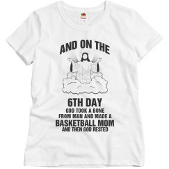 On the 6th day God made a Basketball Mom