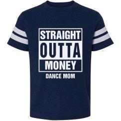 Straight outta money dance mom