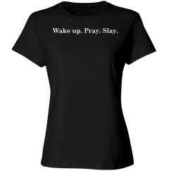Wake up. Pray. Slay