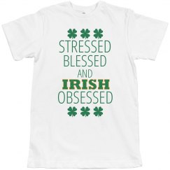 STRESSED BLESSED IRISH OBSESSED
