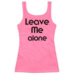 Leave Me alone gym tank