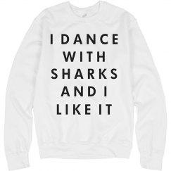 I Dance With Sharks