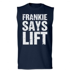 Frankie says lift