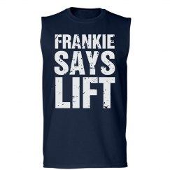 Frankie says lift