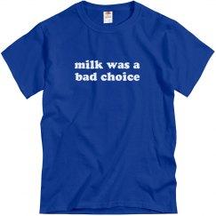 Milk Was A Bad Choice