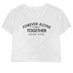 Forever Alone Together BFF's