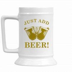 Just Add Beer Stein
