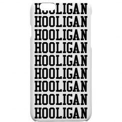 Hooligan iPhone 6 Case