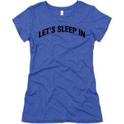 Let's Sleep in Tee