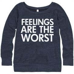 Feelings are the worst