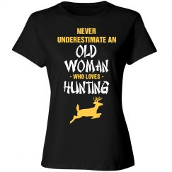 Never underestimate an old woman who loves hunting