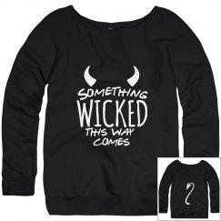 Something Wicked This Way Comes Ladies Sweatshirt