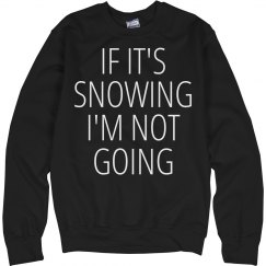 Snowing I'm Not Going