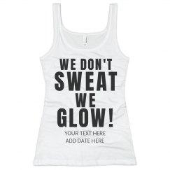Custom Don't Sweat We Glow Run