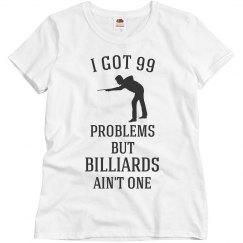 Billiards ain't one