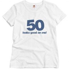 50 looks good on me!