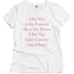 I do not like cancer tee