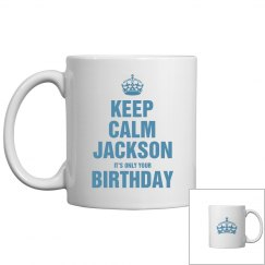 Keep calm Jackson it's only your birthdaty
