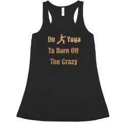 Do Yoga to Burn Off Crazy