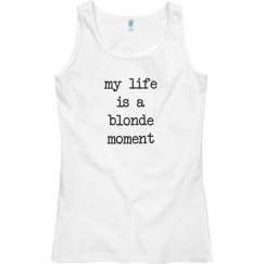 My life is a blonde moment tank