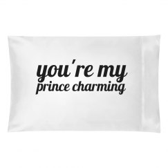 You're My Prince Charming Pillow