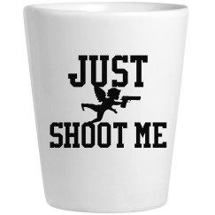 Cupid Just Shoot Me Shot Glass
