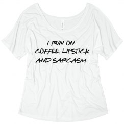 Coffee, lipstick, sarcasm