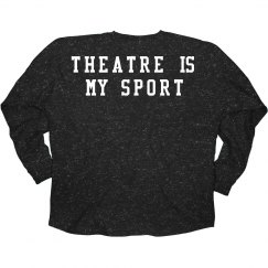 Theatre is my Sport long sleeve