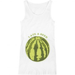 I Ate A Watermelon Seed Maternity