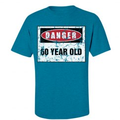 Danger 60 year old