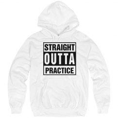 Straight Outta Practice