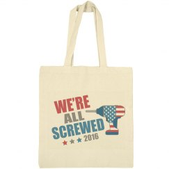Political We're All Screwed 2016