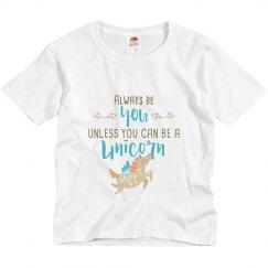 Always Be You or Unicorn