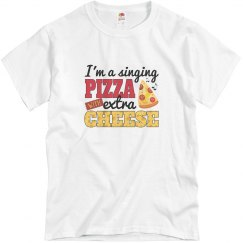 Singing Pizza w/ Extra Cheese