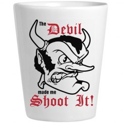 Devil Made Me Shoot It