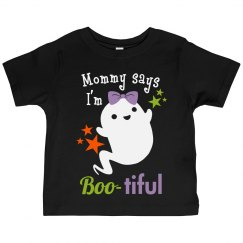 Mommy says I'm Boo-tiful Toddler Tee