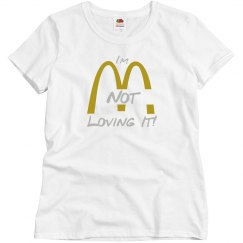 Not Loving It! with Golden Arches T-shirt