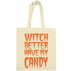 Witch Better Have My Candy Bag