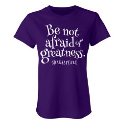 Not Afraid Of Greatness