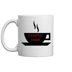 CAWFEE TAWK MUG