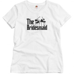 The Godfather Bridesmaid Tee