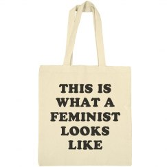 What A Feminist Looks Like Tote