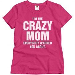 I'm the crazy mom