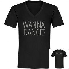 Wanna Dance? FOLLOW Dancer Tee