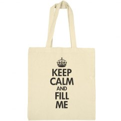 Keep calm and fill me
