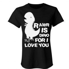 Rawr I Love You