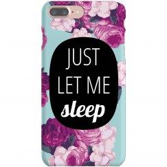 Funny Just Let Me Sleep Floral