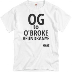 OG O'BROKE #FUNDKANYE Tshirt