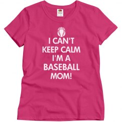 I Can't Keep Calm Baseball Mom