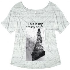This Is My Dressy Shirt